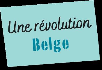 Une révolution belge